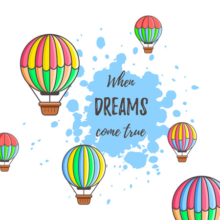 Hot Air Balloon with paint splashes and text When dreams cone true. Flat style line art illustration. Bright colors design template.  イラスト・ベクター素材