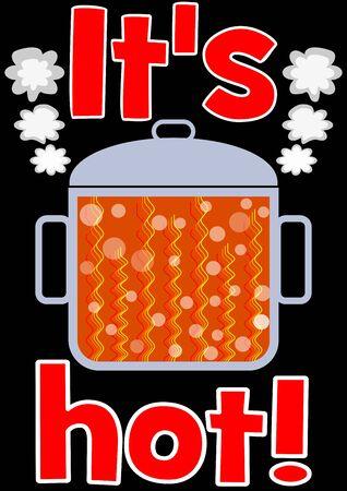Hot pot with orange boiling content, red headline It is hot, illustration on black background, for viral advertising banner, marketing flyer, querilla advertisement Banco de Imagens