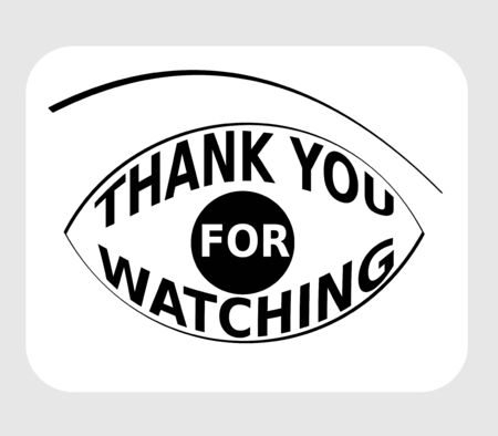 Thank you for watching, lettering shaped as eye, monochrome pictogram in black and white, simply designed graphics with eye symbol Illustration