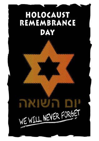 Holocaust remembrance day with orange david star in halftone style, hebrew lettering Yom ha shoah - Holocaust day, leaflet on black background with charred edges Illustration