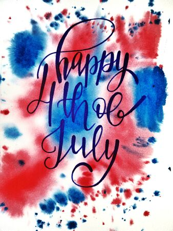 American independence Day, celebration, patriotism and holiday concept-watercolor background and handwritten inscriptions of Happy 4th of July, illustration for postcards and t-shirt printing