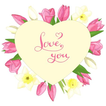 Vector heart with spring flowers: pink tulips and yellow daffodils with the text LOVE YOU, frame, isolate on a white background, for the design of greeting cards, packaging, print on textiles.