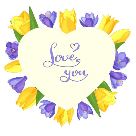 Vector heart with spring flowers: yellow tulips and purple crocuses with the text LOVE YOU, frame, isolate on a white background, for the design of greeting cards, packaging, print on textiles.