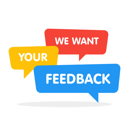 We want your feedback! Vector speech bubbles illustration on white background.