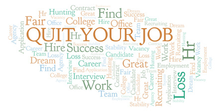 Quit Your Job word cloud. Wordcloud made with text only.