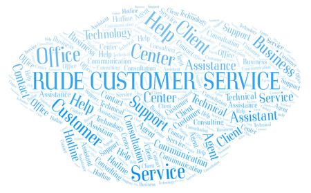 Rude Customer Service word cloud. Wordcloud made with text only.