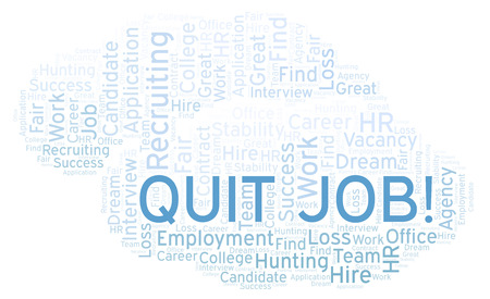 Quit Job word cloud. Wordcloud made with text only.