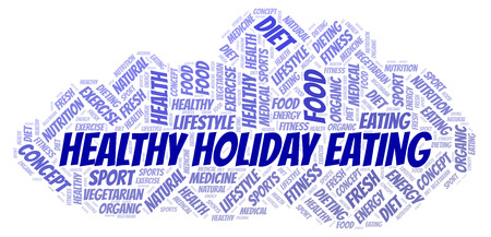 Healthy Holiday Eating word cloud. Wordcloud made with text only.