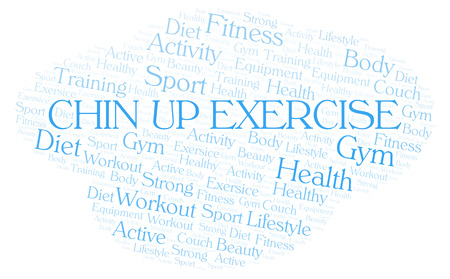 Chin Up Exercise word cloud. Wordcloud made with text only.