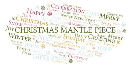 Christmas Mantle Piece word cloud. Wordcloud made with text only. Stock Photo