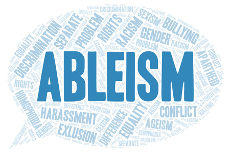 Ableism - type of discrimination - word cloud. Wordcloud made with text only.
