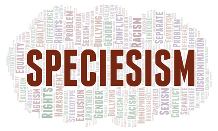 Speciesism - type of discrimination - word cloud. Wordcloud made with text only.