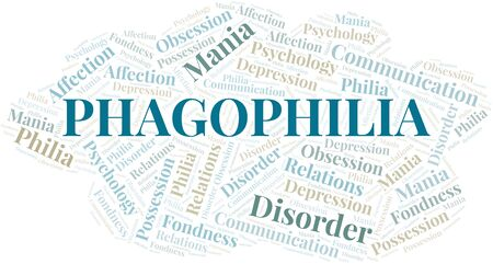 Phagophilia word cloud. Type of Philia.