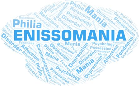 Enissomania word cloud. Type of mania, made with text only.