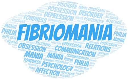 Fibriomania word cloud. Type of mania, made with text only.