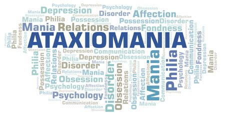 Ataxiomania word cloud. Type of mania, made with text only.