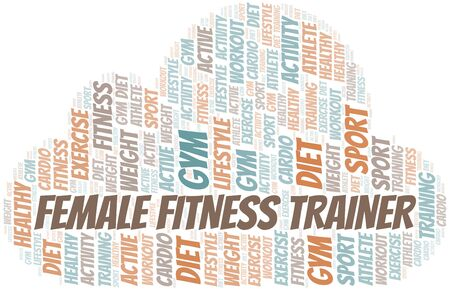 Female Fitness Trainer word cloud. Wordcloud made with text only. Illustration