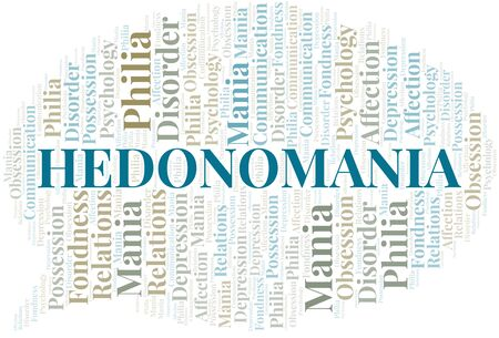Hedonomania word cloud. Type of mania, made with text only.