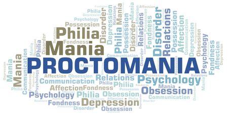 Proctomania word cloud. Type of mania, made with text only.