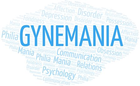 Gynemania word cloud. Type of mania, made with text only.