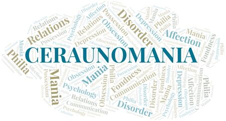 Ceraunomania word cloud. Type of mania, made with text only.