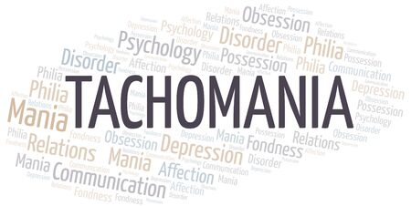 Tachomania word cloud. Type of mania, made with text only.