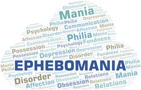 Ephebomania word cloud. Type of mania, made with text only.