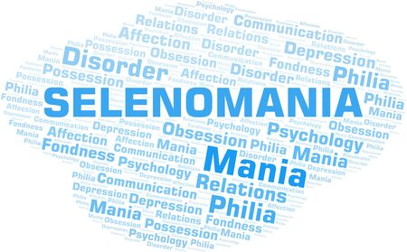 Selenomania word cloud. Type of mania, made with text only.