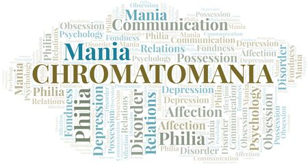 Chromatomania word cloud. Type of mania, made with text only.