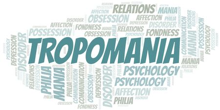 Tropomania word cloud. Type of mania, made with text only. Illusztráció