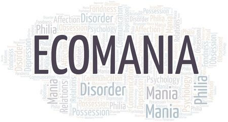 Ecomania word cloud. Type of mania, made with text only.