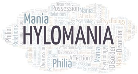 Hylomania word cloud. Type of mania, made with text only.