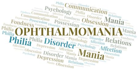 Ophthalmomania word cloud. Type of mania, made with text only.