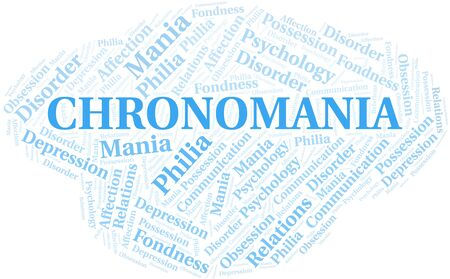 Chronomania word cloud. Type of mania, made with text only.