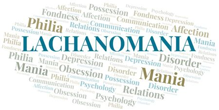 Lachanomania word cloud. Type of mania, made with text only.