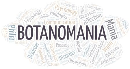 Botanomania word cloud. Type of mania, made with text only.