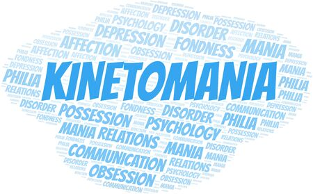 Kinetomania word cloud. Type of mania, made with text only. Illusztráció