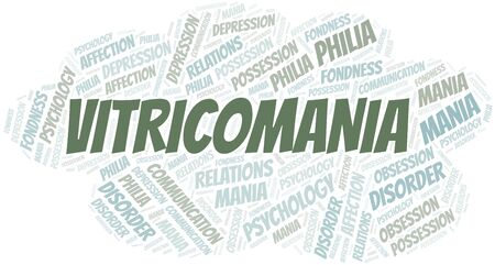 Vitricomania word cloud. Type of mania, made with text only.