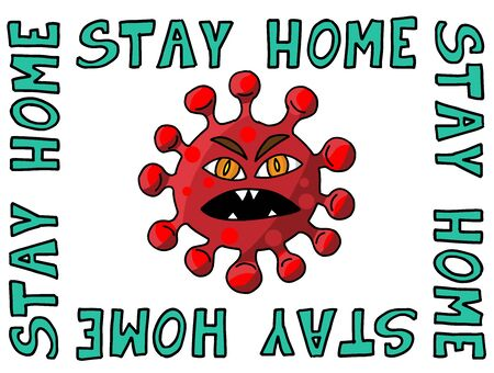 stay home coronavirus 2019-ncov - hand drawn cute virus or bacterium - Awareness lettering phrase. Concept of coronavirus quarantine.