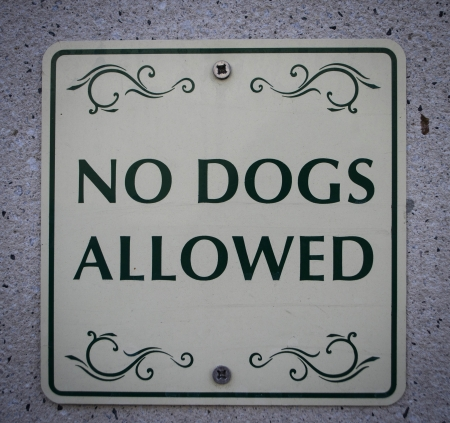 forewarning: no dogs allowed sign