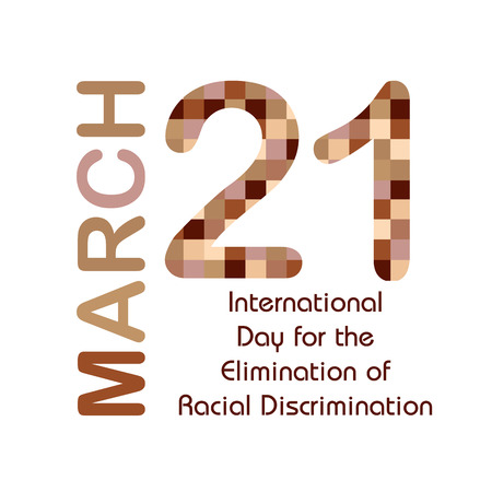 21: March 21- International day for elimination of racism