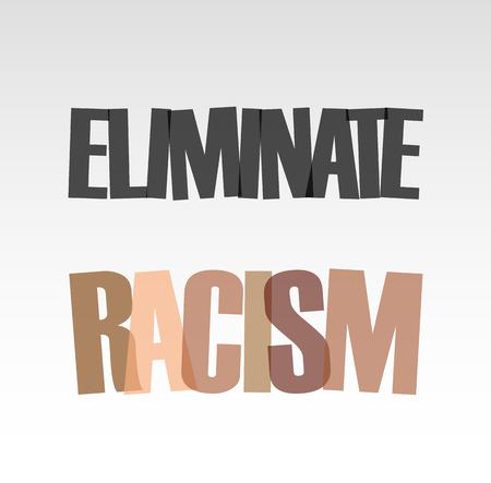 eliminate: Eliminate racism Illustration