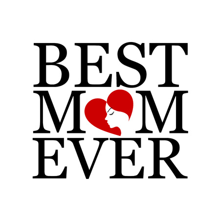 ever: Best mom ever with face of a woman forming heart