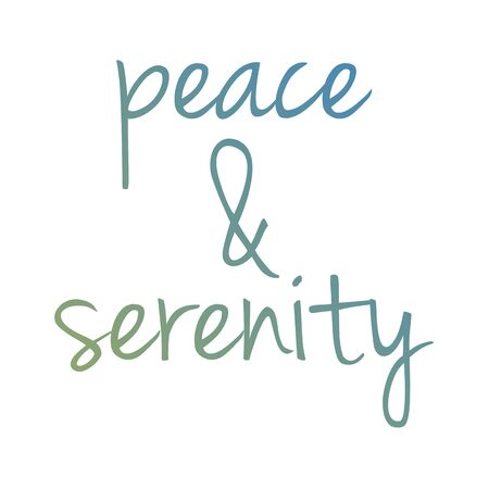 Peace and serenity motivational typography