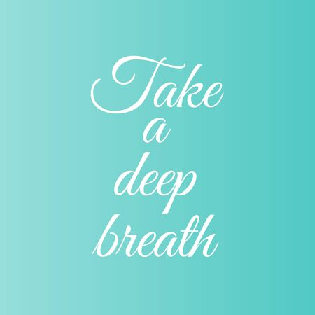 Take a deep breath motivational typography Illustration