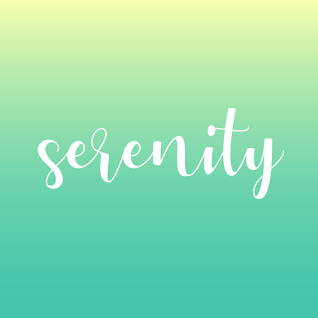 Serenity motivational quote- the state of being calm, peaceful, and untroubled