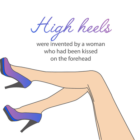 Motivational quote about high heels- womens shoes and legs on a white background Ilustração Vetorial