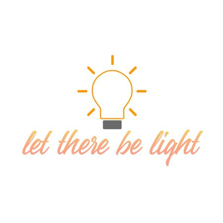 Let there be light- motivational quote portraying creative ideas Illustration