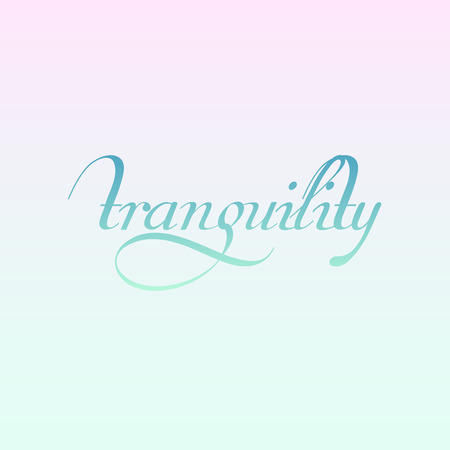Tranquility- motivational quote which means the quality or state of being tranquil or calm Stock Illustratie