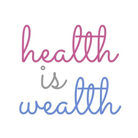 Health is wealth- Old english proverb Banco de Imagens - 133730308